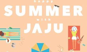 Happy Summer with JAJU